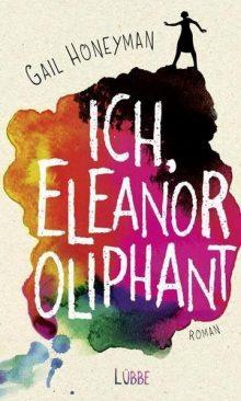 Wie Eleanor Oliphant die Liebe suchte und sich selbst dabei fand – ein Buchtipp